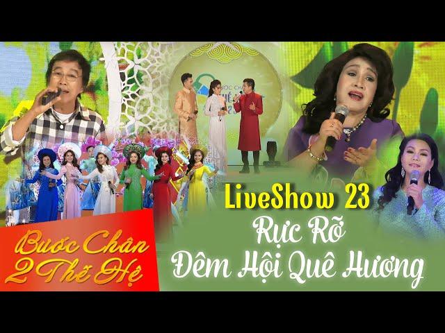 Liveshow Bước Chân Hai Thế Hệ 23 - Rực Rỡ Đêm Hội Quê Hương - Phần 1 #1