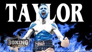 JOSH TAYLOR: THE TARTAN TORNADO | Boxing Highlights | Boxing World Weekly
