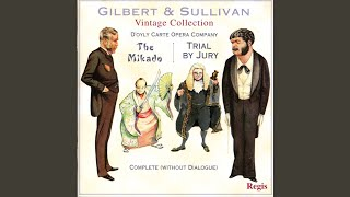 "The Mikado: Act One, ""Your Revels Cease!"""