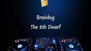 Brainbug - The 8th Dwarf (1997)