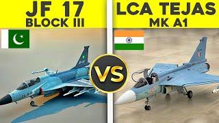 JF 17 BLOCK III Vs LCA TEJAS MK1A Unbiased Comparison
