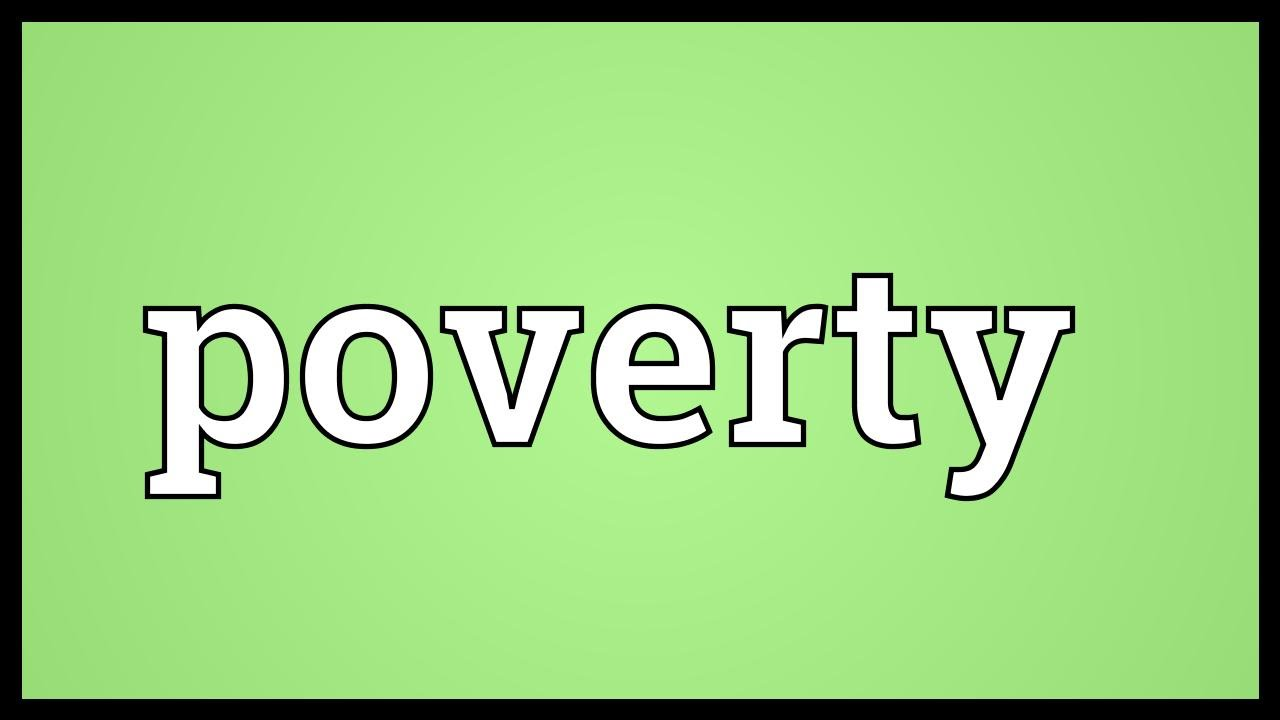 poverty meaning poverty meaning