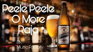 Peele Peele O More Raja | DJ Remix Song