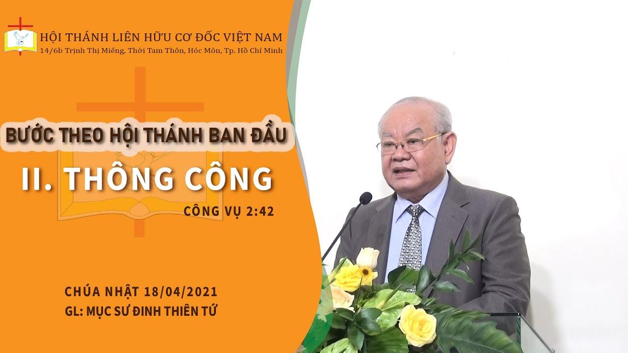II  THÔNG CÔNG (BƯỚC THEO HỘI THÁNH BAN ĐẦU)