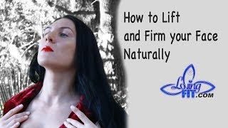 How To Lift & Firm Your Skin Naturally  | Myolift