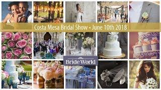 Bride World Costa Mesa June 10th 2018