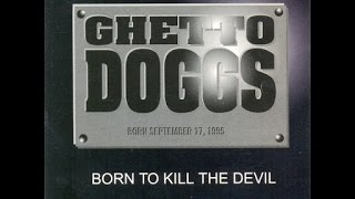 Video Ghetto Doggs - Born To Kill The Devil (Full Album) download MP3, 3GP, MP4, WEBM, AVI, FLV Agustus 2018
