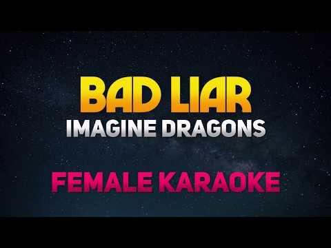 bad-liar---imagine-dragons-(higher-key)-female-karaoke/minus-one