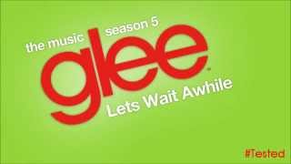 Watch Glee Cast Lets Wait Awhile video