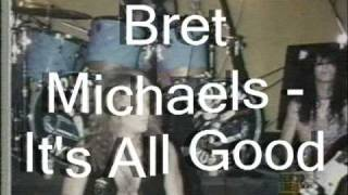 Watch Bret Michaels Its All Good video