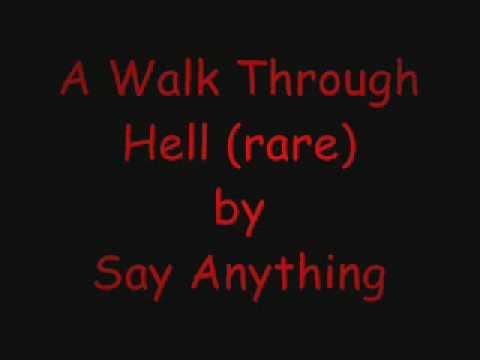 Say Anything - A Walk Through Hell Lyrics | Musixmatch