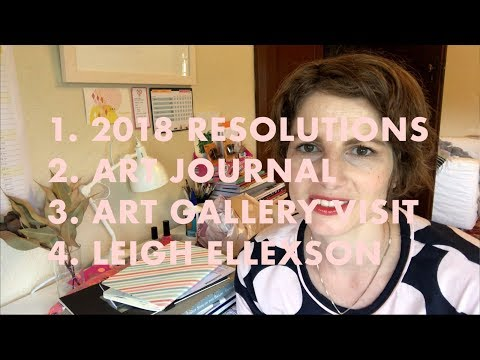 2018 RESOLUTIONS | ART JOURNAL | ART GALLERY VISIT | LEIGH ELLEXSON