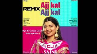 Aj kal Aj Kal Remix Nimrat Kehra By Dj Saini Latest Punjabi Songs 2020