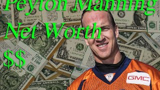 Peyton Manning Net Worth * Salary * Income from Endorsements