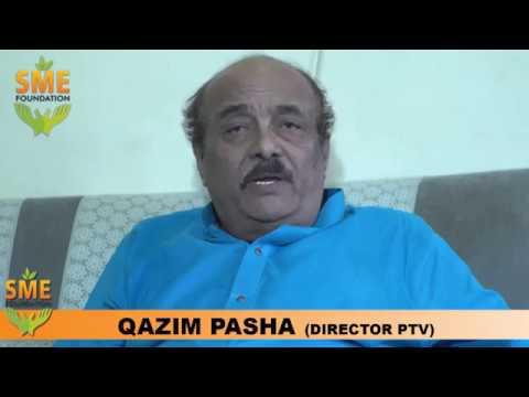 Qazim Pasha (Senior Producer) Appreciate work of SME Foundation.