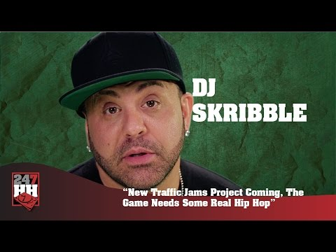 DJ Skribble - New Traffic Jams Project Coming, The Game Needs Some Real Hip Hop (247HH Exclusive)