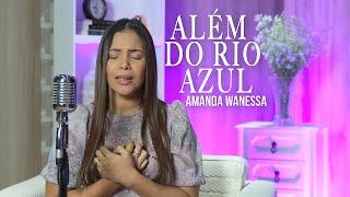 Além do Rio Azul - Amanda Wanessa (Voz e Piano) #152