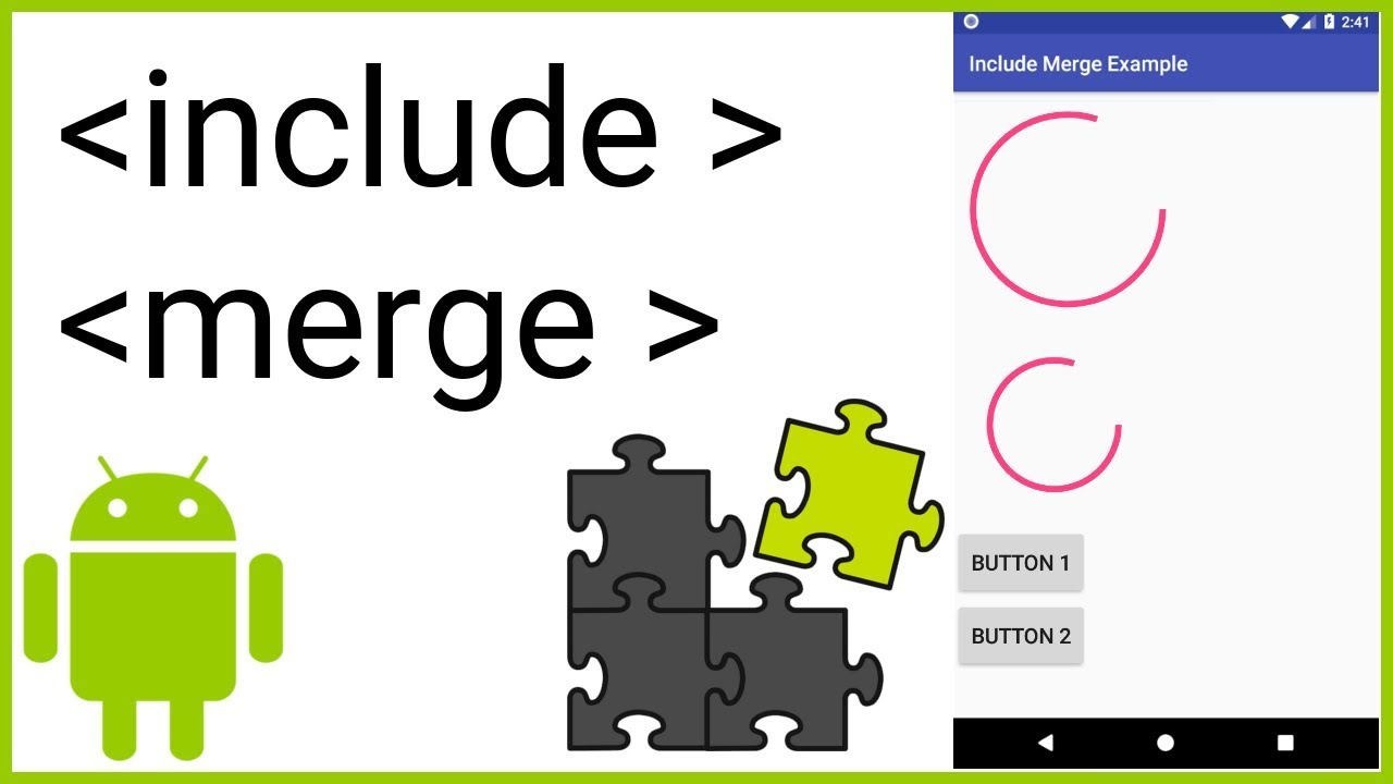 how to reuse views and layouts with include and merge android