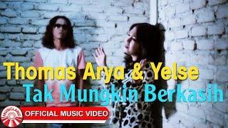 Thomas Arya & Yelse - Tak Mungkin Berkasih [Official Music Video HD]