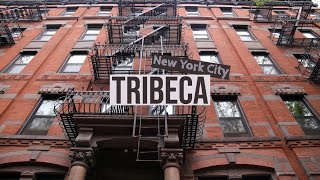 TRIBECA | Virtual tour of Manhattans most expensive neighborhood