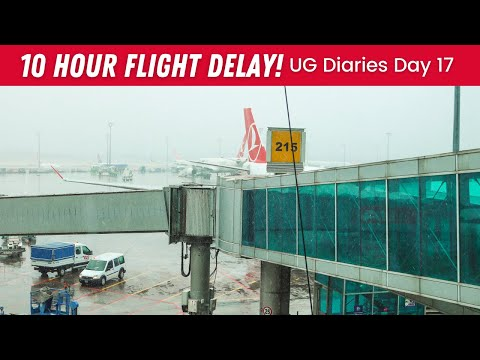 EP #102 | DAY 17 - FLIGHT DELAYED BY 10 HOURS! STUCK IN ISTANBUL!