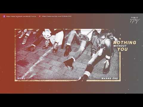 Free Download Vietsub + Lyrics | Wanna One (워너원) - Nothing Without You (intro.) Mp3 dan Mp4