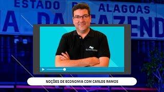 [SEMANA SEFAZ AL] NOÇÕES DE ECONOMIA COM CARLOS RAMOS