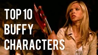 Top 10 Favorite Buffy Characters