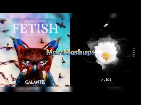 Avicii & Selena Gomez - Fetish (Galantis Remix) / Without You (Mashup)