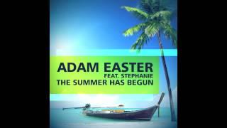 Adam Easter feat. Stephanie - The Summer Has Begun (Radio Edit) // GOOD SOURCE //