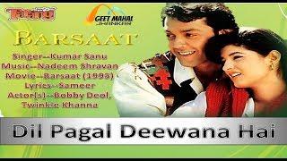 Dil Pagal Deewana Hai ((Tarang Jhankar)) Barsaat(1995))_with GEET MAHAL
