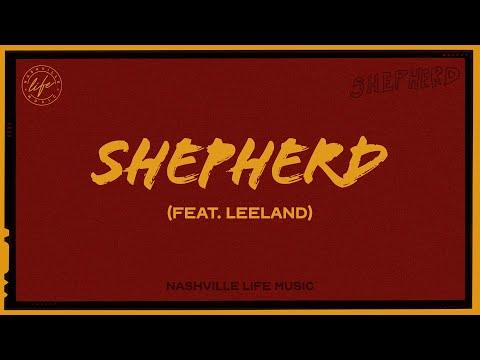Shepherd (Lyric) - Nashville Life Music (ft. Leeland) [Official Video]