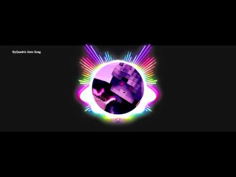 BYQUADRIX INTRO SONG [Vicetone feat. Kat...