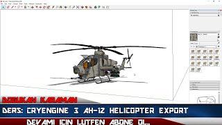 Cryengine 3 Sketchup 2016 AH-1Z Helikopter Export Tutorial #2