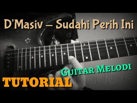 Tutorial Gitar Melodi (D'MASIV - SUDAHI PERIH INI)