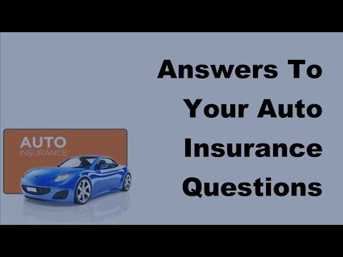 2017 Motor Insurance FAQs |  Answers To Your Auto Insurance Questions