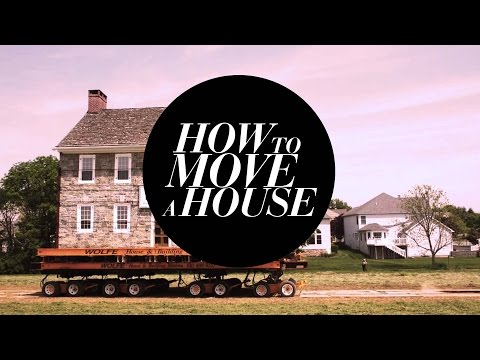 How to Move an Entire House