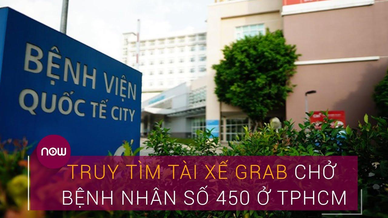 Tin nóng Covid-19 trưa 31/7: Truy tìm tài xế Grab chở bệnh nhân 450 ở TPHCM | VTC Now