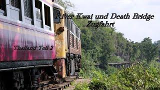 River Kwai Brücke - Death Bridge - Todesbahn Zugfahrt - Thailand Teil 2
