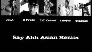 Say Ahh Asian Remix(lyrics in description box)