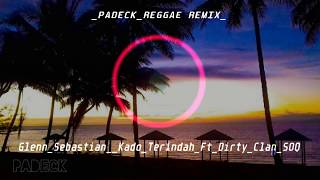 Download Mp3 Glenn Sebastian  Kado Terindah Ft Dirty Clan  Padeck_mix