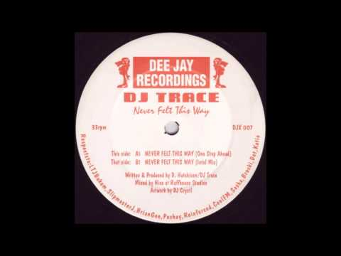 DJ Trace - Never Felt This Way (One Step Ahead) (1993)