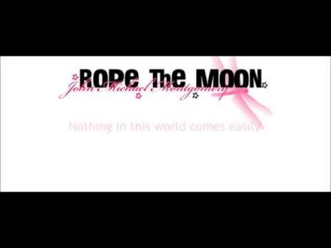 "John Michael Montgomery: ""Rope The Moon"" Lyrics"