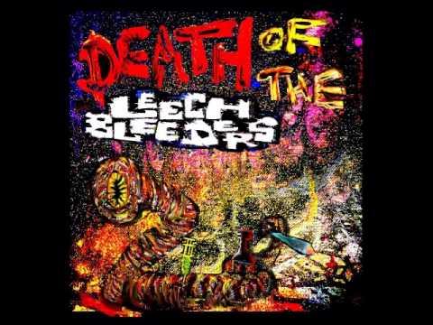 Death of the Leech Bleeders FULL ALBUM