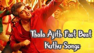 Thala Ajith Fast Beat | Kuthu Songs | Rap Songs | Tamil Hits | Tamil Songs | Non Stop Jukebox