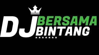 Download Lagu DJ BERSAMA BINTANG REMIX TERBARU mp3