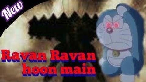 RAVAN RAVAN HOON MAIN -Doraemon new song || AMV || Hindi