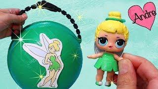 Bola LOL Surprise de Tinker Bell!!! Campanita DIY | Muñecas y juguetes con Andre para niñas y niños