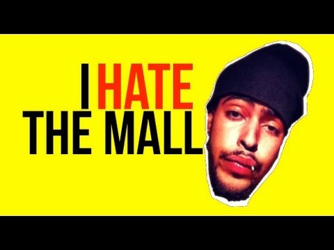 why i hate the mall