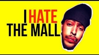 One of Jae Richards's most viewed videos: I HATE THE MALL